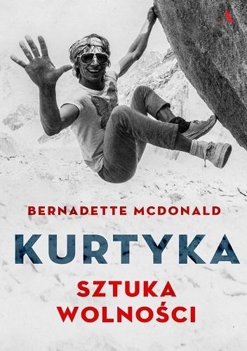 "okładka książki ""Sztuka wolności"" Bernadette McDonald"