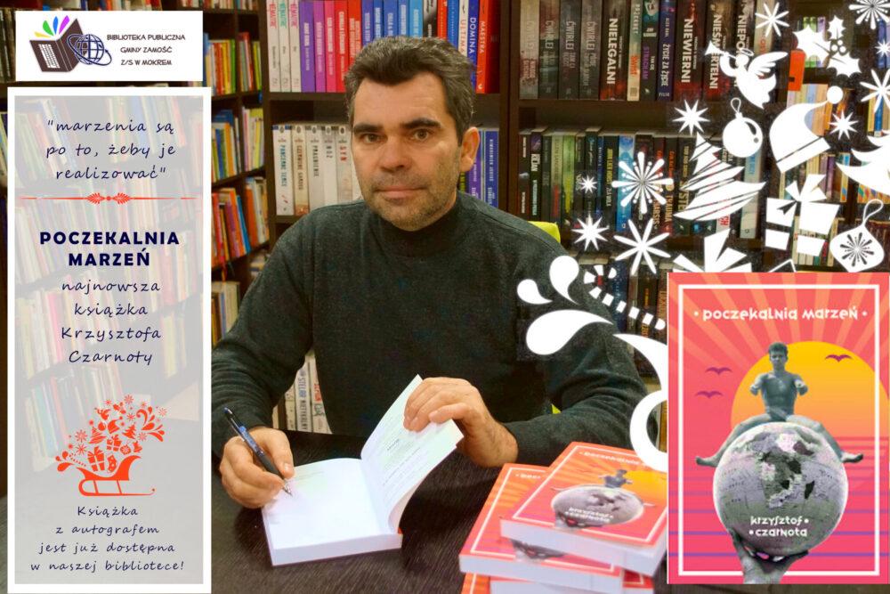 POCZEKALNIA MARZEŃ - książka Krzysztofa Czarnoty jest już w naszej bibliotece