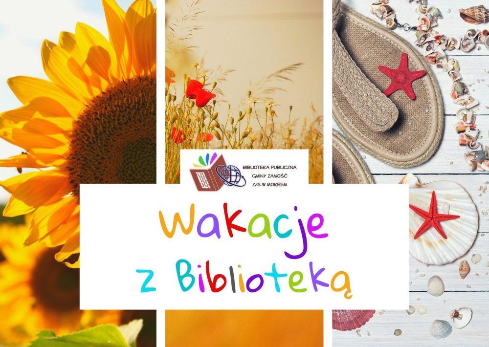 Wakacje z Biblioteką Publiczną Gminy Zamość z/s w Mokrem (obrazek dekoracyjny: logo biblioteki, obrazki z motywami letnimi - słoneczniki, łąka, maki, muszle)